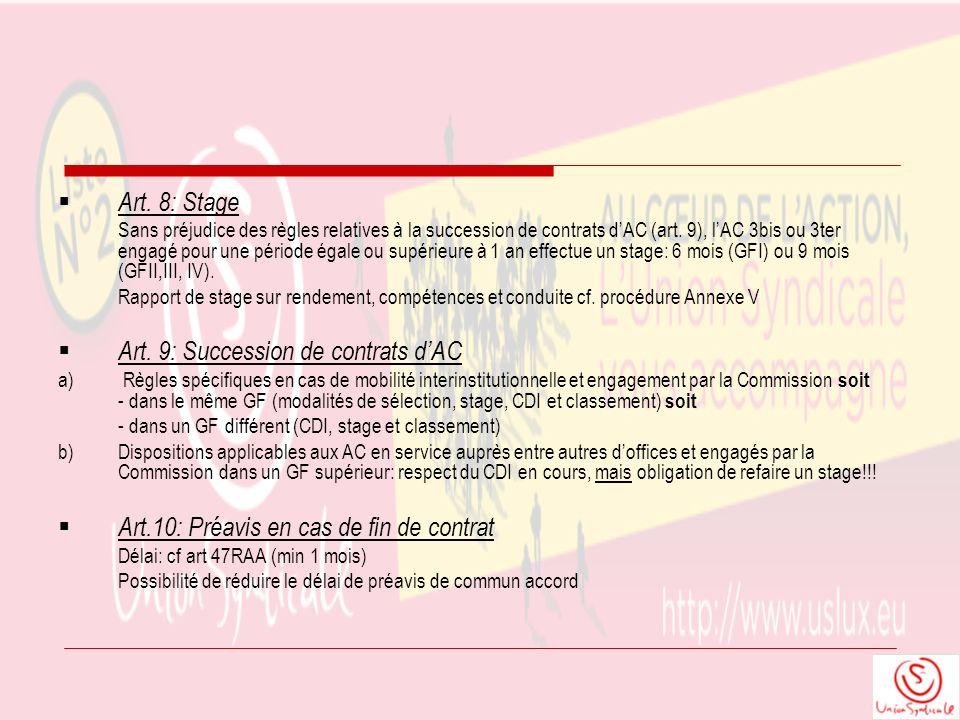 Art. 8: Stage Sans préjudice des règles relatives à la succession de contrats dAC (art. 9), lAC 3bis ou 3ter engagé pour une période égale ou supérieu