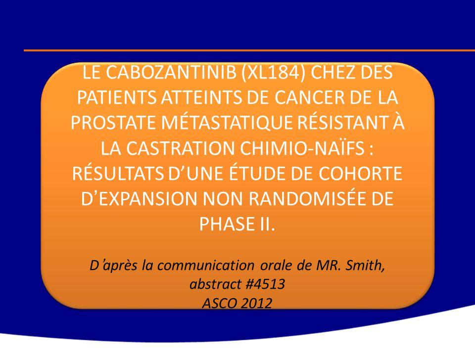 LE CABOZANTINIB (XL184) CHEZ DES PATIENTS ATTEINTS DE CANCER DE LA PROSTATE MÉTASTATIQUE RÉSISTANT À LA CASTRATION CHIMIO-NAÏFS : RÉSULTATS DUNE ÉTUDE