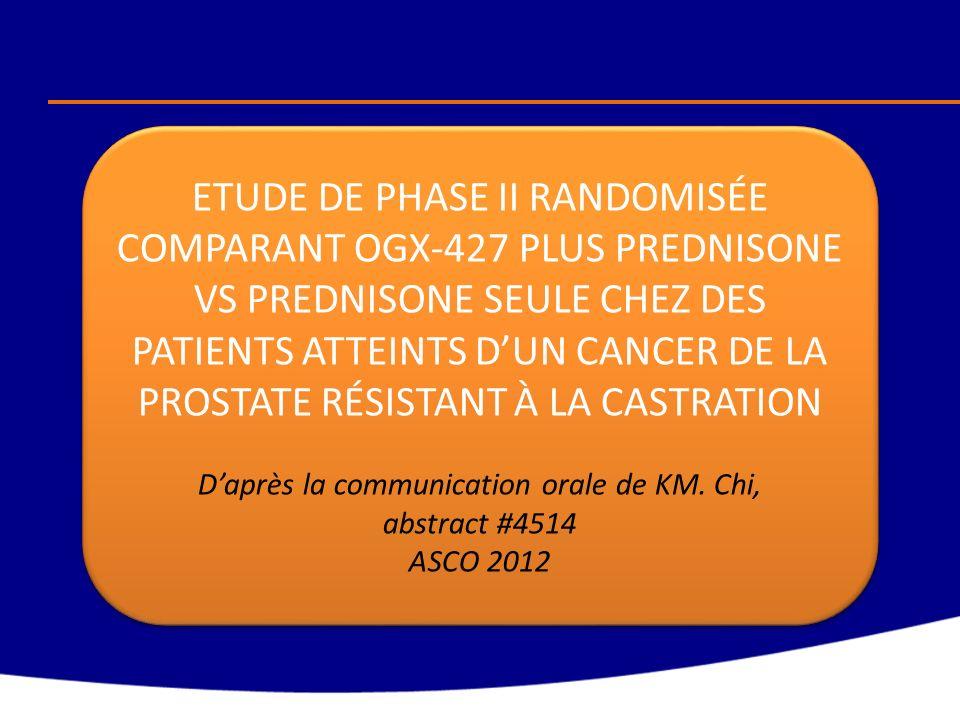 ETUDE DE PHASE II RANDOMISÉE COMPARANT OGX-427 PLUS PREDNISONE VS PREDNISONE SEULE CHEZ DES PATIENTS ATTEINTS DUN CANCER DE LA PROSTATE RÉSISTANT À LA