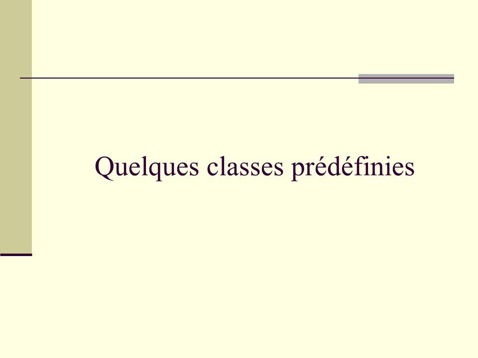 Quelques classes prédéfinies