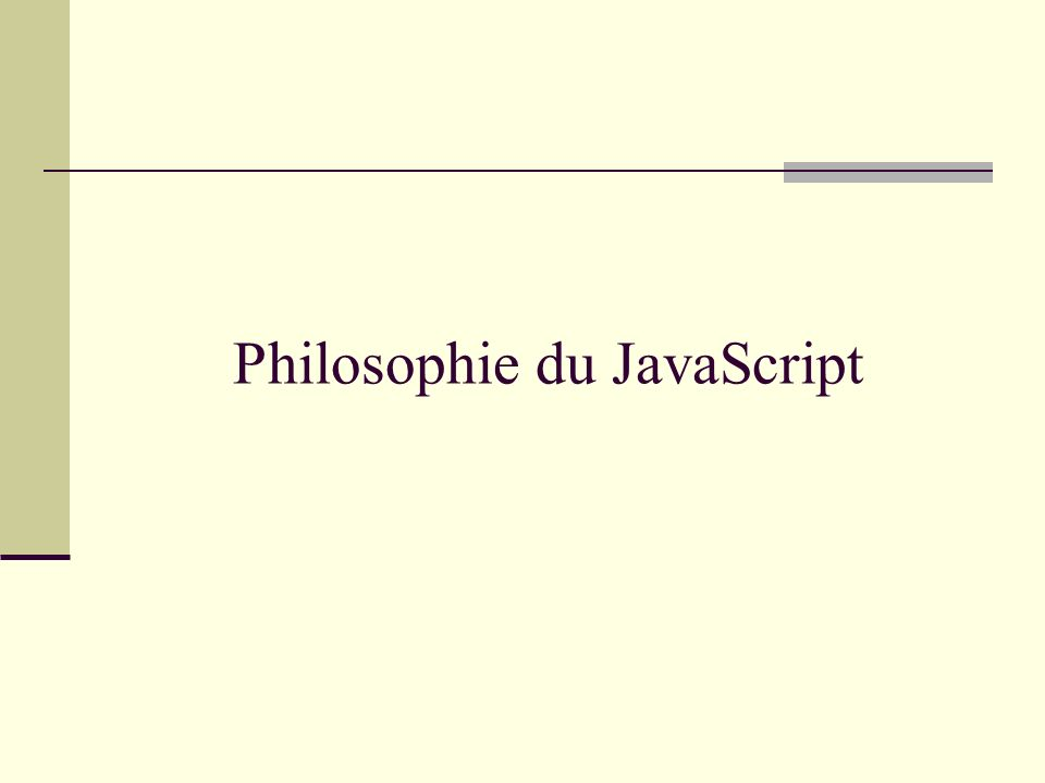 Philosophie du JavaScript