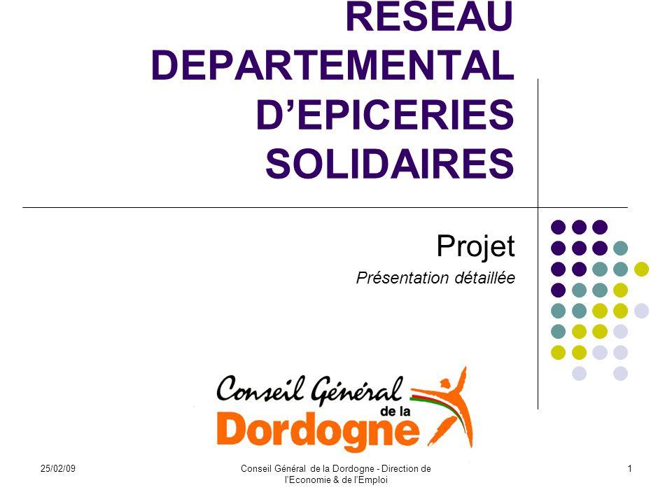 25/02/09Conseil Général de la Dordogne - Direction de l Economie & de l Emploi 2 La Dordogne