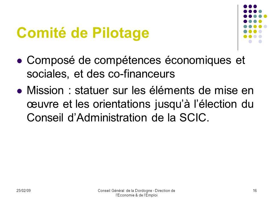 25/02/09Conseil Général de la Dordogne - Direction de l Economie & de l Emploi 17 Commission de Validation Issue de façon représentative des membres des Collèges de la SCIC, elle est un organe participatif.
