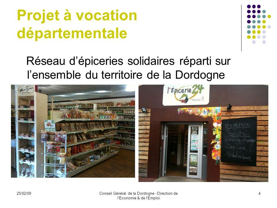 25/02/09Conseil Général de la Dordogne - Direction de l Economie & de l Emploi 5 Epicerie solidaire .