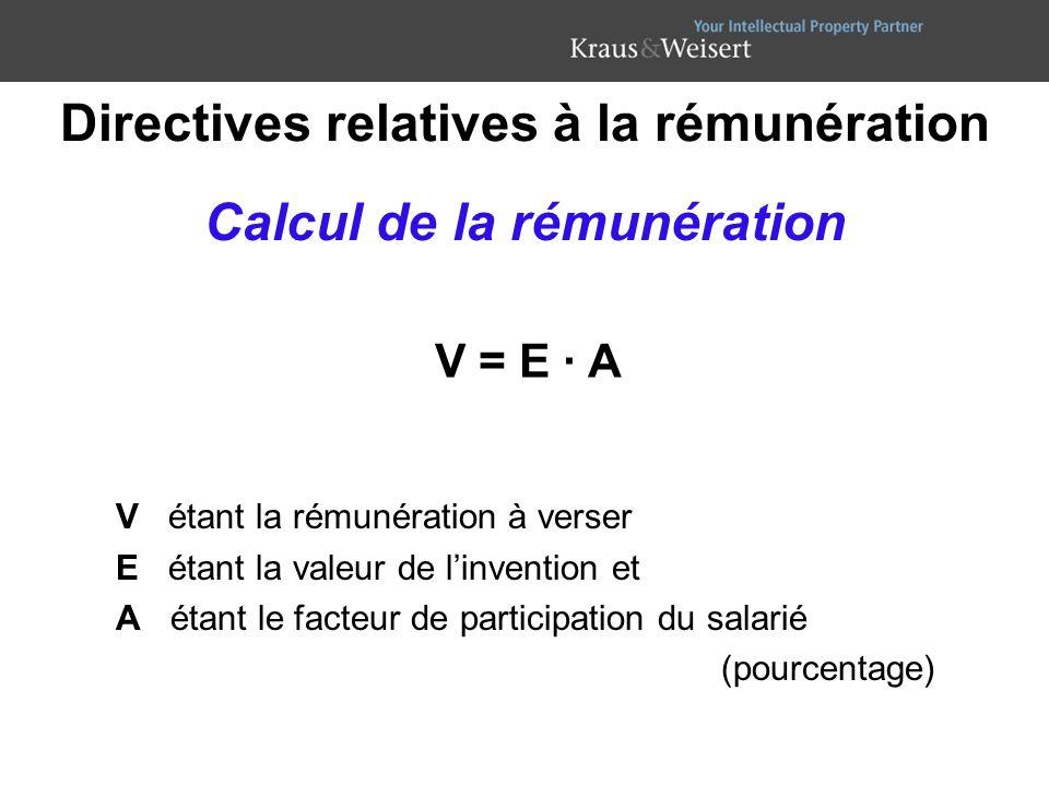 Directives relatives à la rémunération Calcul de la rémunération V étant la rémunération à verser E étant la valeur de linvention et A étant le facteu