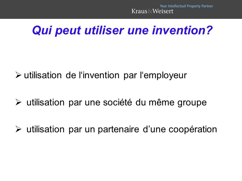 Qui peut utiliser une invention? utilisation de linvention par lemployeur utilisation par une société du même groupe utilisation par un partenaire dun