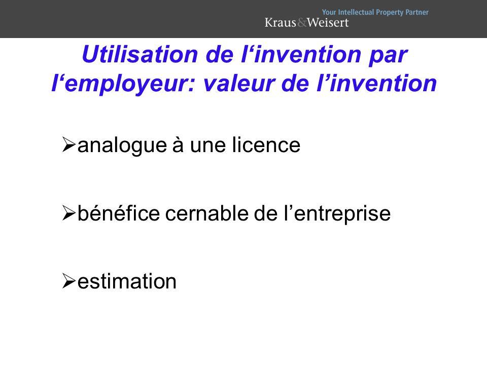Utilisation de linvention par lemployeur: valeur de linvention analogue à une licence bénéfice cernable de lentreprise estimation