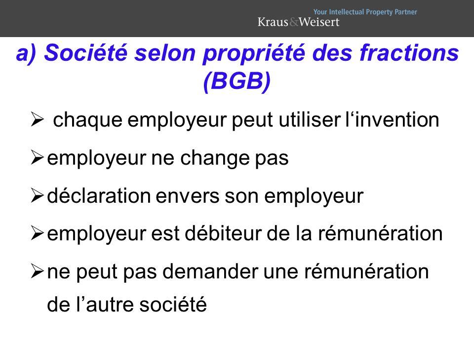 a) Société selon propriété des fractions (BGB) chaque employeur peut utiliser linvention employeur ne change pas déclaration envers son employeur empl