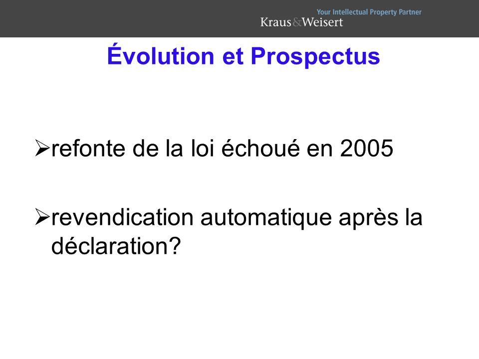Évolution et Prospectus refonte de la loi échoué en 2005 revendication automatique après la déclaration?