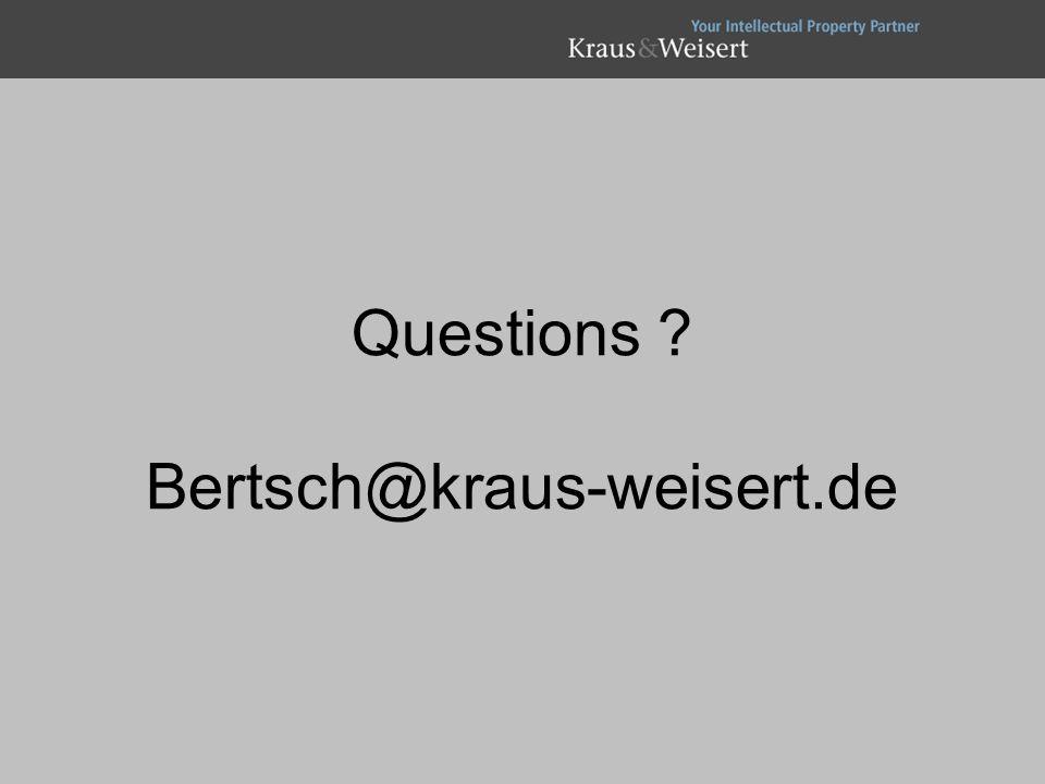 Questions ? Bertsch@kraus-weisert.de