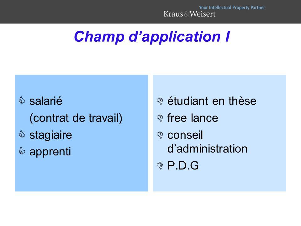 Champ dapplication I salarié (contrat de travail) stagiaire apprenti étudiant en thèse free lance conseil dadministration P.D.G