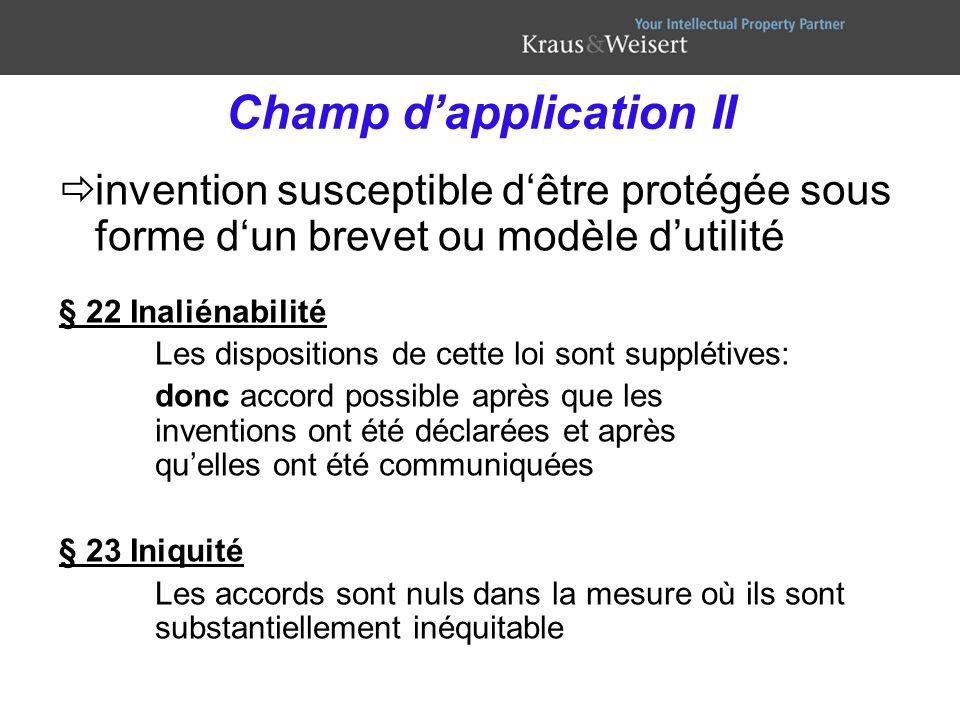 Champ dapplication II invention susceptible dêtre protégée sous forme dun brevet ou modèle dutilité § 22 Inaliénabilité Les dispositions de cette loi