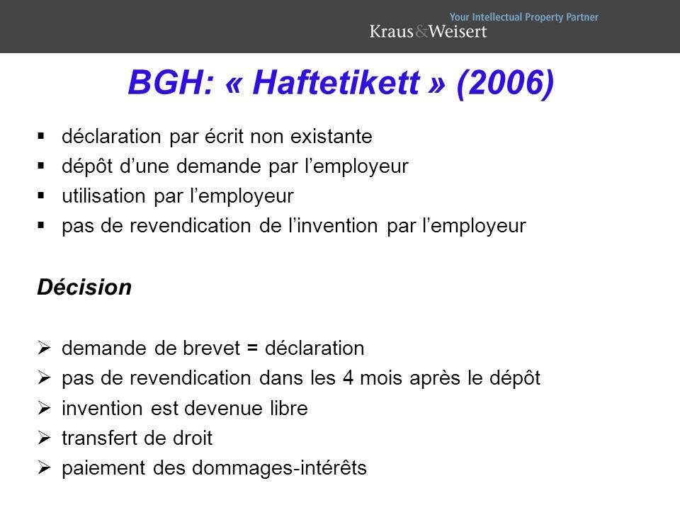 BGH: « Haftetikett » (2006) déclaration par écrit non existante dépôt dune demande par lemployeur utilisation par lemployeur pas de revendication de l