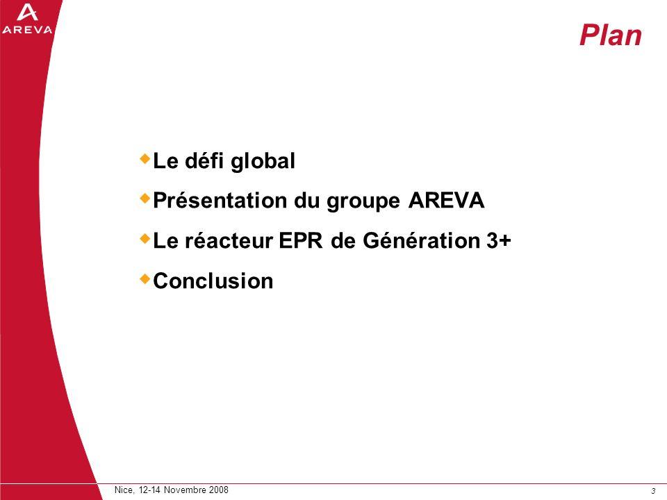 33 Plan Le défi global Présentation du groupe AREVA Le réacteur EPR de Génération 3+ Conclusion