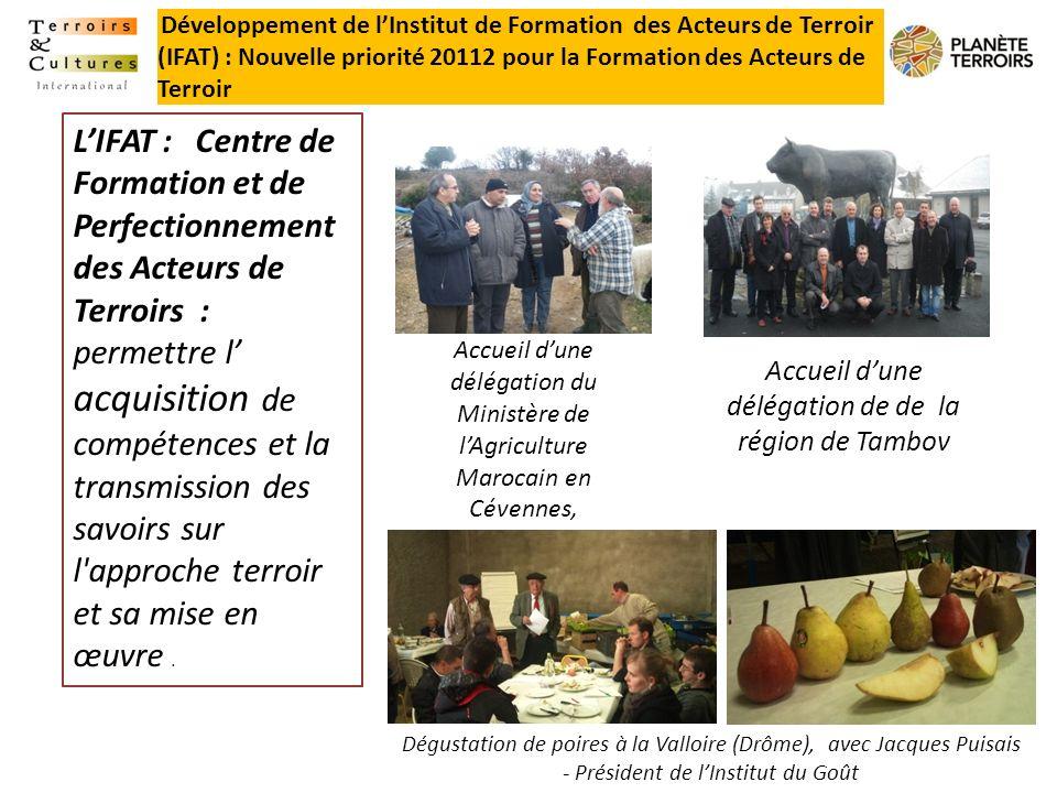 Développement de lInstitut de Formation des Acteurs de Terroir (IFAT) : Nouvelle priorité 20112 pour la Formation des Acteurs de Terroir LIFAT : Centr