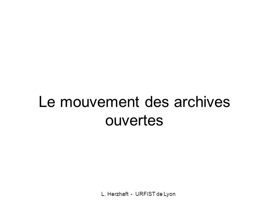 L. Herzhaft - URFIST de Lyon Le mouvement des archives ouvertes