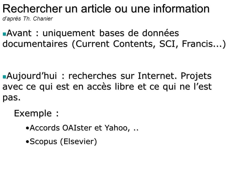 Rechercher un article ou une information Rechercher un article ou une information daprès Th. Chanier Avant : uniquement bases de données documentaires