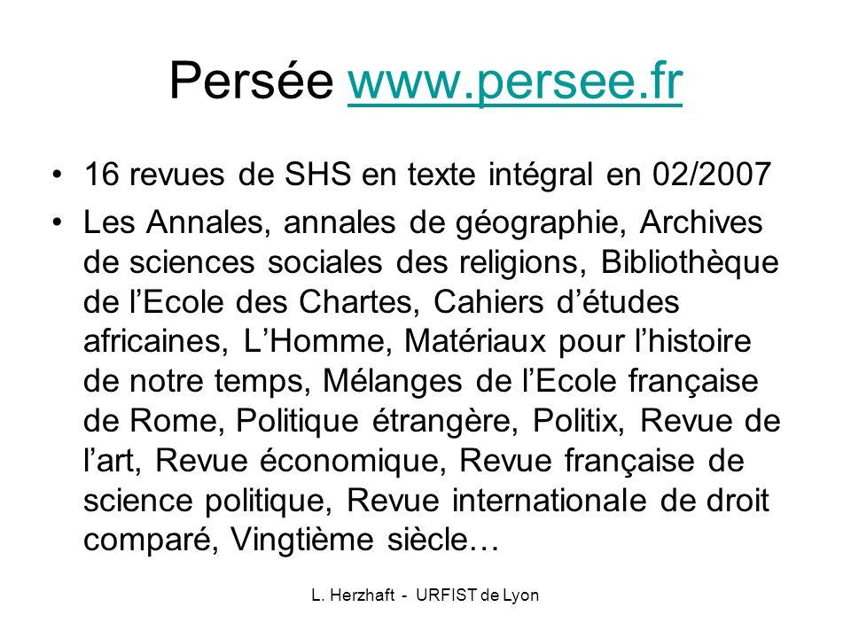 L. Herzhaft - URFIST de Lyon Persée www.persee.frwww.persee.fr 16 revues de SHS en texte intégral en 02/2007 Les Annales, annales de géographie, Archi