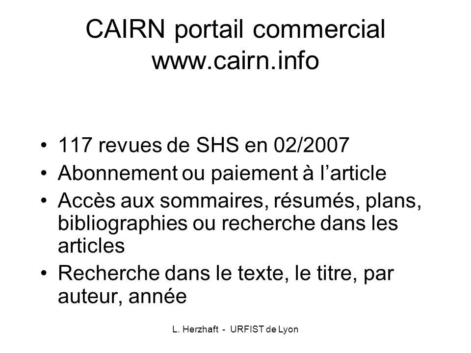 L. Herzhaft - URFIST de Lyon CAIRN portail commercial www.cairn.info 117 revues de SHS en 02/2007 Abonnement ou paiement à larticle Accès aux sommaire