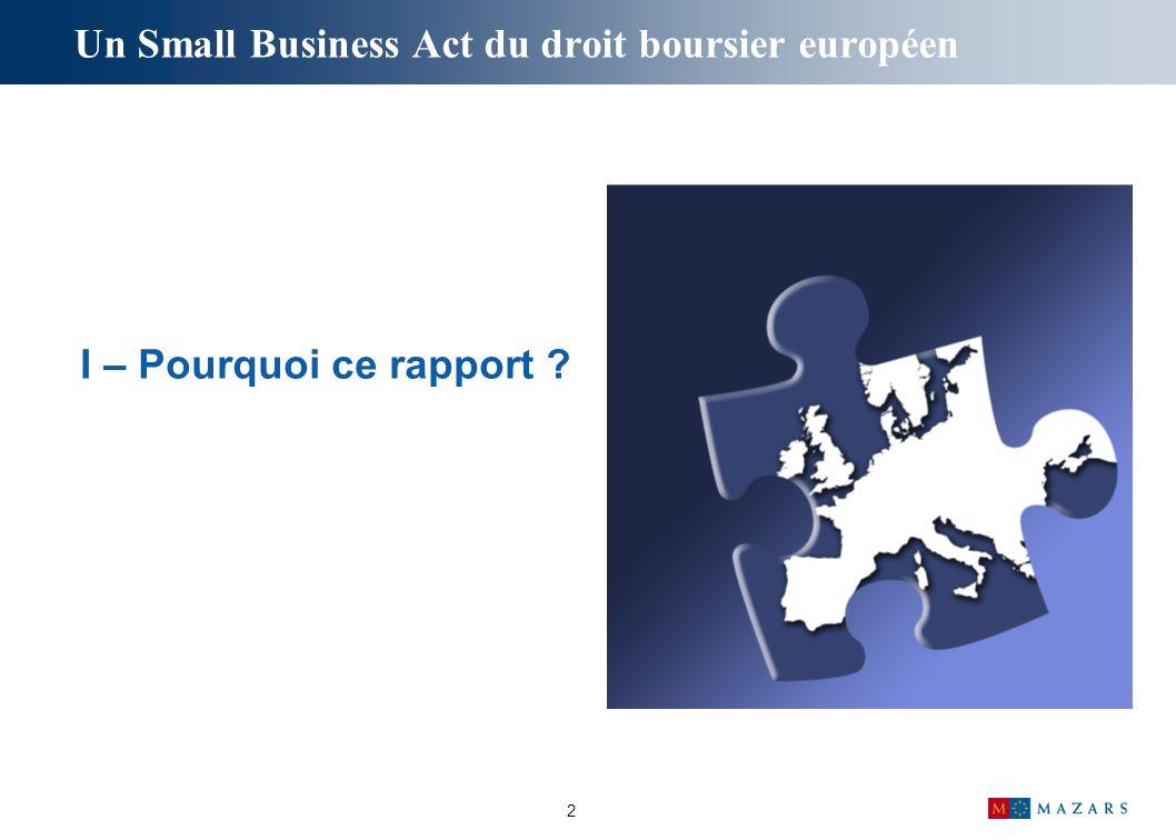 2 Un Small Business Act du droit boursier européen I – Pourquoi ce rapport