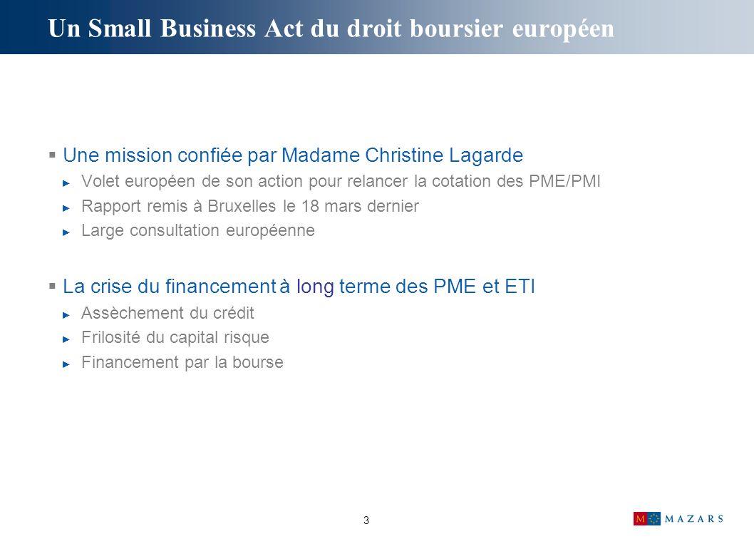 3 Une mission confiée par Madame Christine Lagarde Volet européen de son action pour relancer la cotation des PME/PMI Rapport remis à Bruxelles le 18