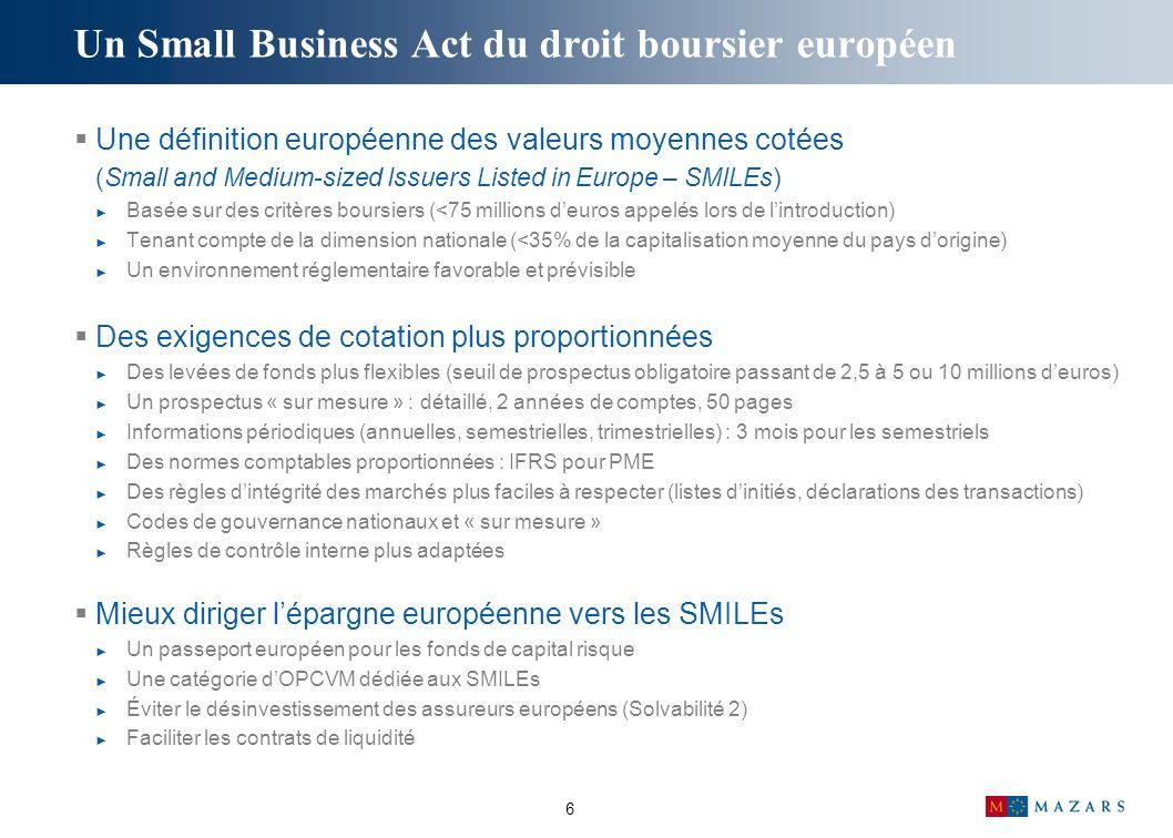 6 Une définition européenne des valeurs moyennes cotées (Small and Medium-sized Issuers Listed in Europe – SMILEs) Basée sur des critères boursiers (<