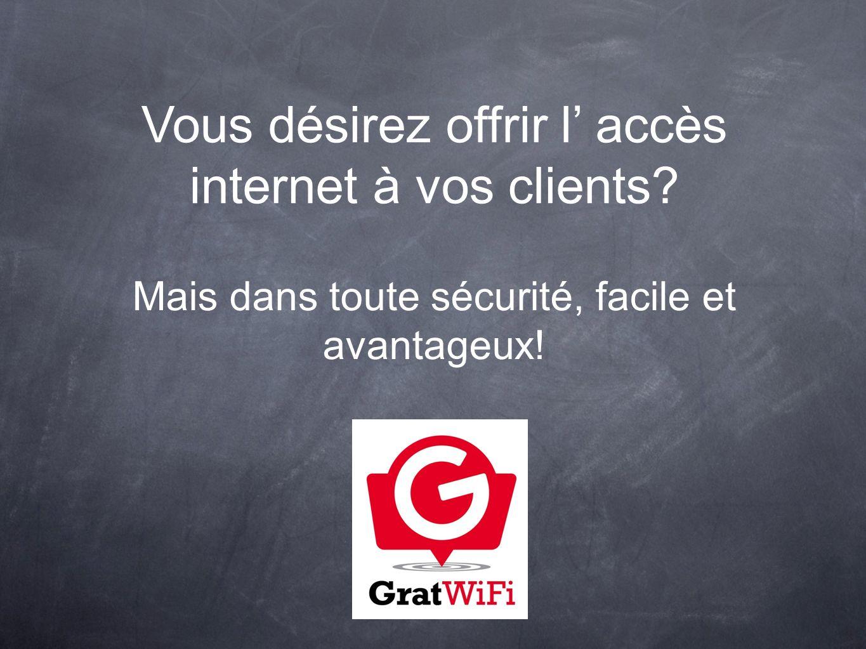 GratWiFi ® Le réseau sans fil qui vous permet de communiquer avec vos hôtes