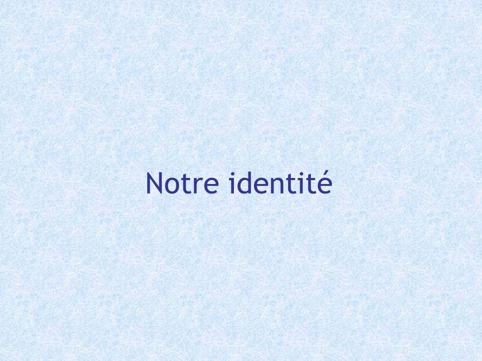 Notre identité