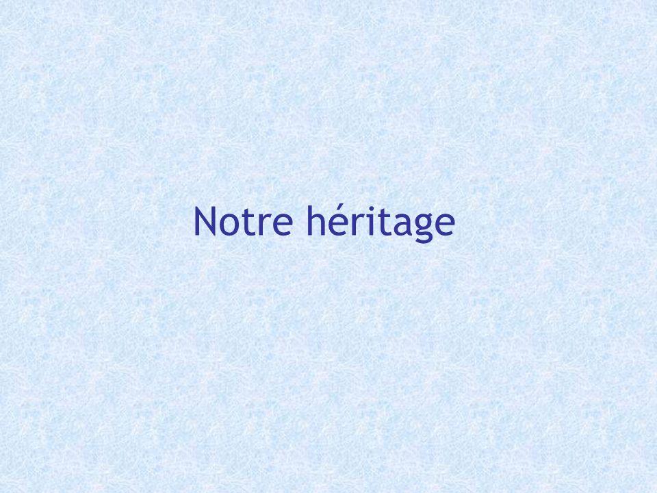 Notre héritage