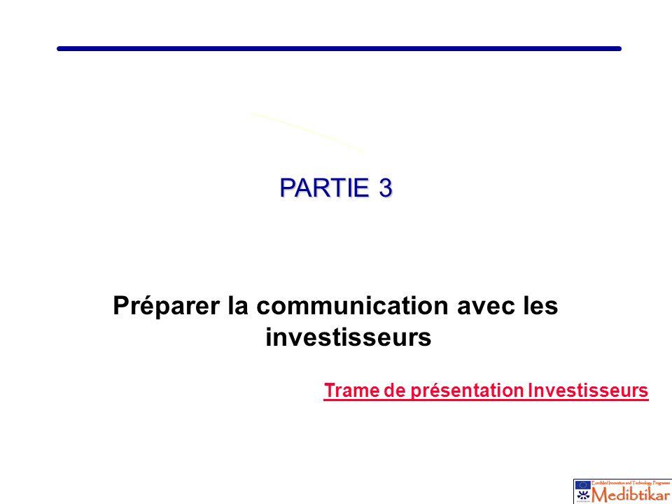 15 PARTIE 3 Préparer la communication avec les investisseurs Trame de présentation Investisseurs