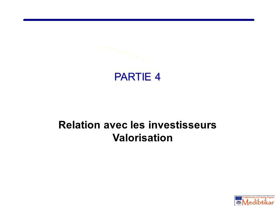 16 PARTIE 4 Relation avec les investisseurs Valorisation