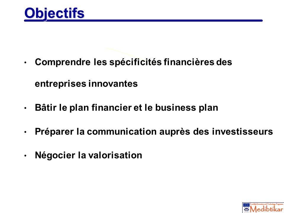 2 Objectifs Comprendre les spécificités financières des entreprises innovantes Bâtir le plan financier et le business plan Préparer la communication a