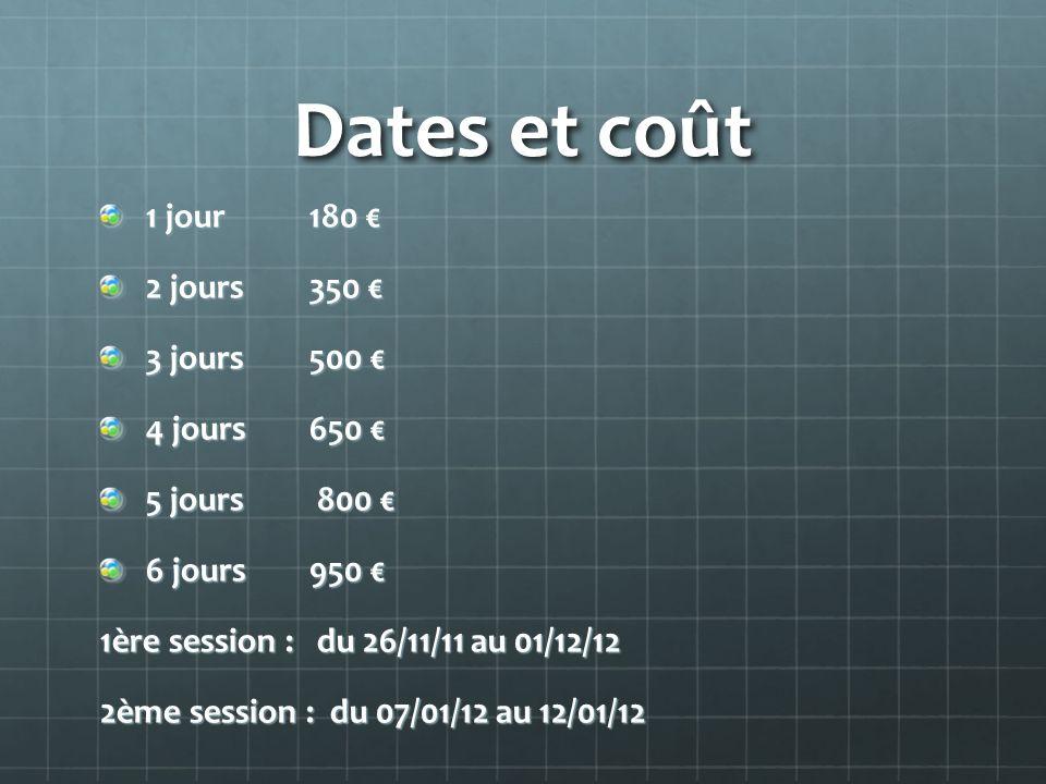 Dates et coût 1 jour 180 1 jour 180 2 jours 350 2 jours 350 3 jours 500 3 jours 500 4 jours 650 4 jours 650 5 jours 800 5 jours 800 6 jours950 6 jours