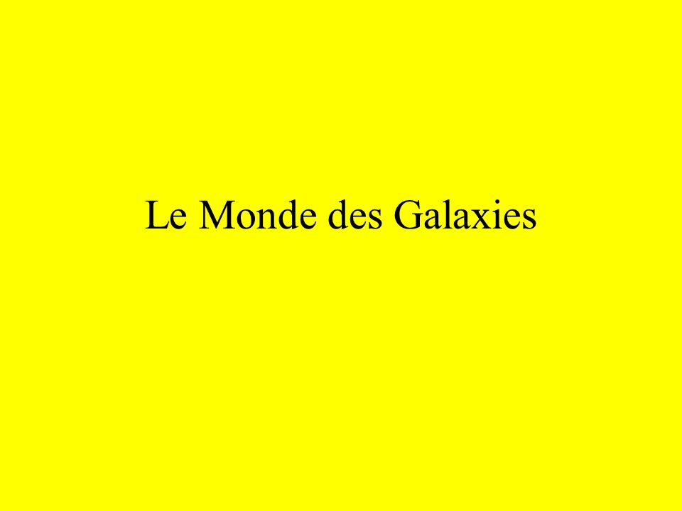 Le Monde des Galaxies