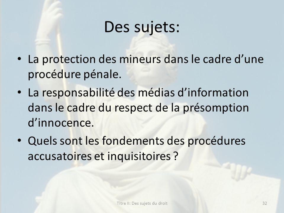 Des sujets: La protection des mineurs dans le cadre dune procédure pénale. La responsabilité des médias dinformation dans le cadre du respect de la pr