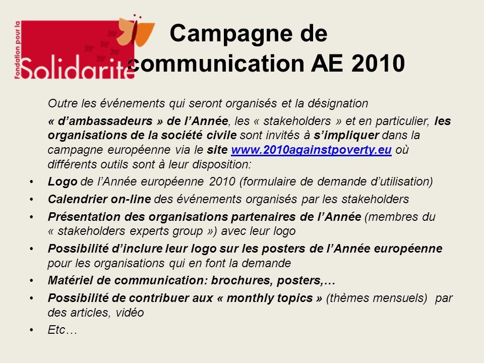 Campagne de communication AE 2010 Outre les événements qui seront organisés et la désignation « dambassadeurs » de lAnnée, les « stakeholders » et en