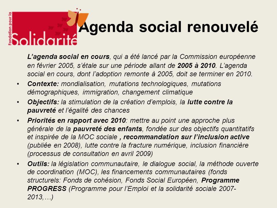 Agenda social renouvelé Lagenda social en cours, qui a été lancé par la Commission européenne en février 2005, sétale sur une période allant de 2005 à