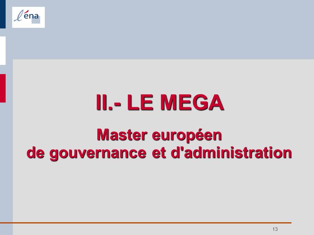 13 II.- LE MEGA Master européen de gouvernance et d'administration