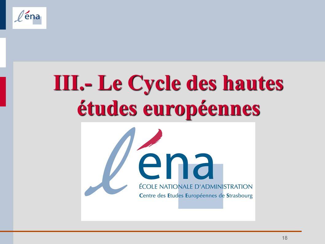 18 III.- Le Cycle des hautes études européennes