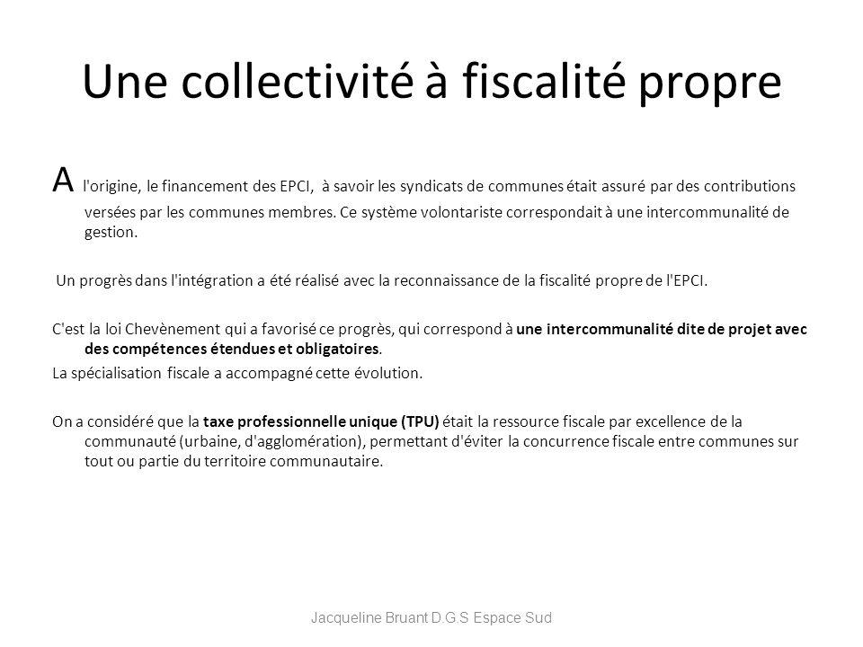 Une collectivité à fiscalité propre A l'origine, le financement des EPCI, à savoir les syndicats de communes était assuré par des contributions versée