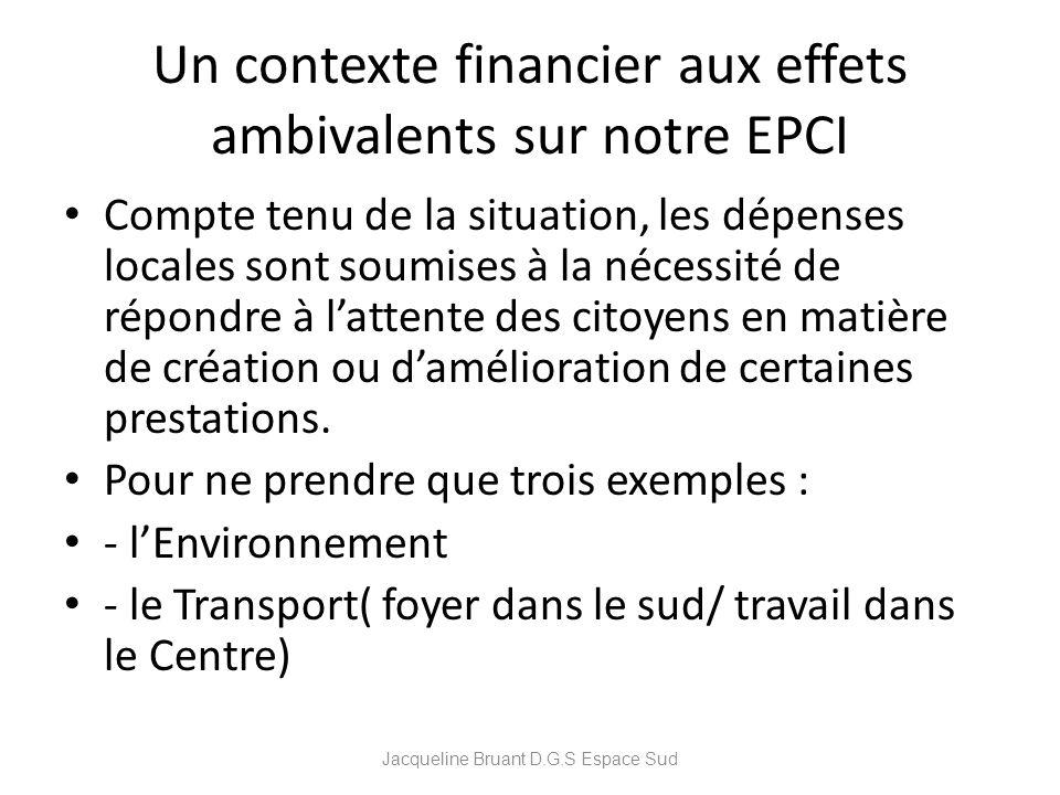 Un contexte financier aux effets ambivalents sur notre EPCI Compte tenu de la situation, les dépenses locales sont soumises à la nécessité de répondre