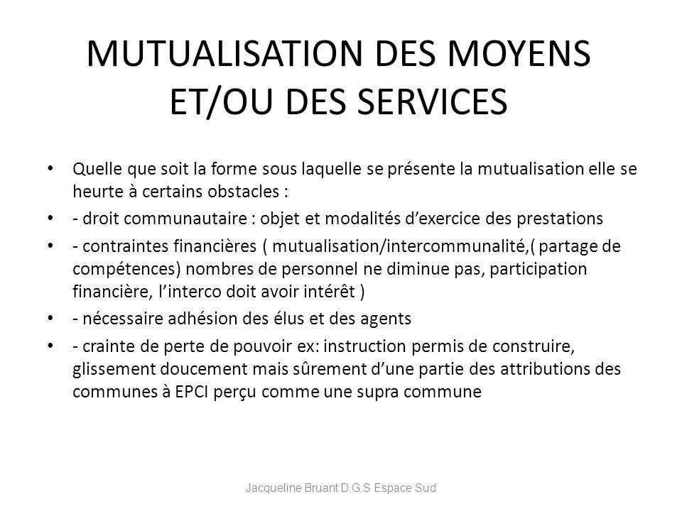 MUTUALISATION DES MOYENS ET/OU DES SERVICES Quelle que soit la forme sous laquelle se présente la mutualisation elle se heurte à certains obstacles :