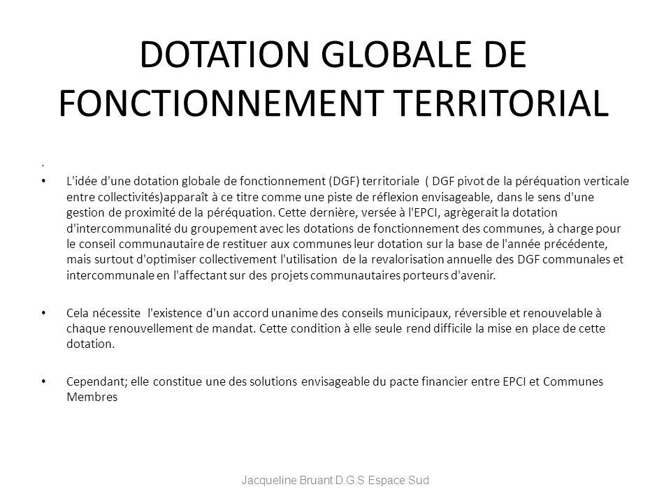 DOTATION GLOBALE DE FONCTIONNEMENT TERRITORIAL. L'idée d'une dotation globale de fonctionnement (DGF) territoriale ( DGF pivot de la péréquation verti