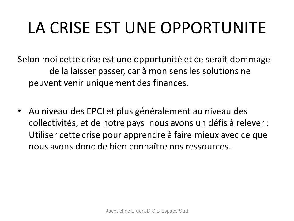 LA CRISE EST UNE OPPORTUNITE Selon moi cette crise est une opportunité et ce serait dommage de la laisser passer, car à mon sens les solutions ne peuv