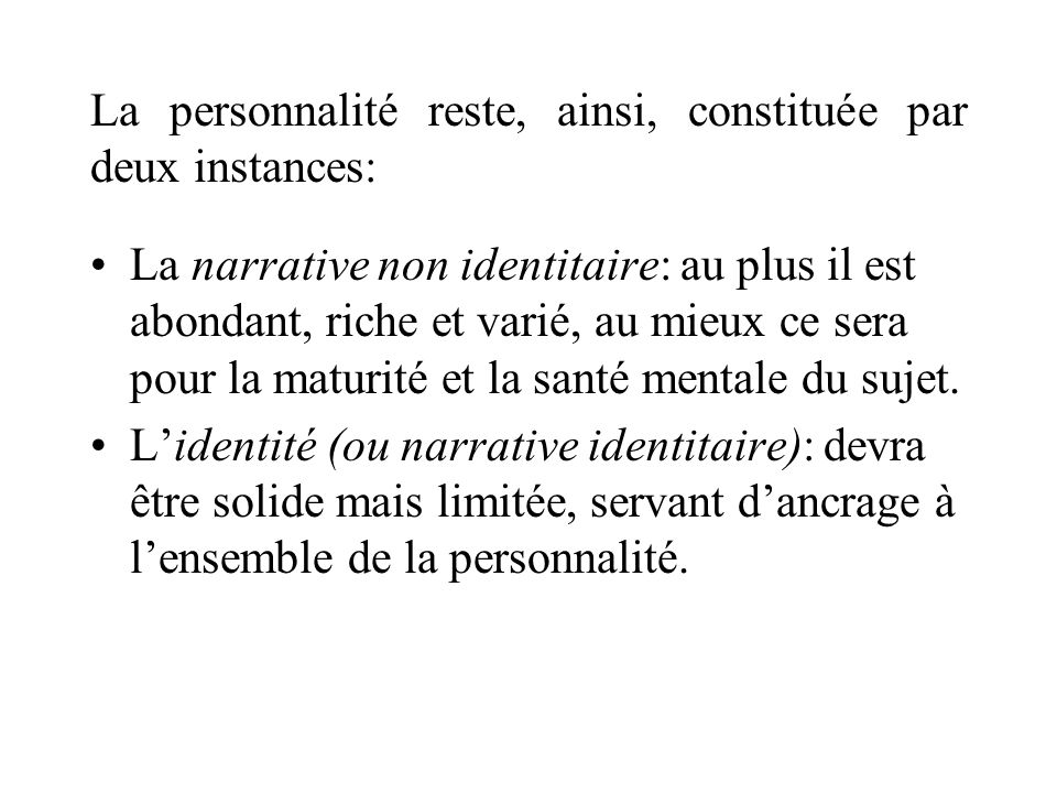 PERSONNALITE INDIVIDUELLE IDENTITE RECIT NON IDENTITAIRE ou plutôt :
