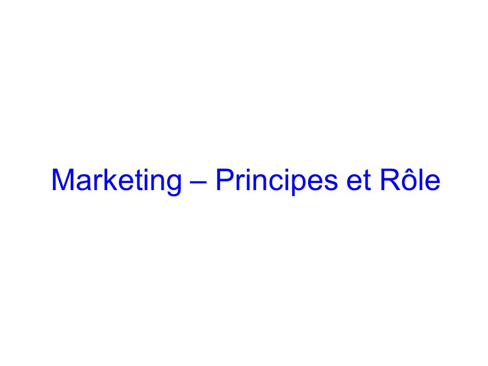 Marketing – Principes et Rôle