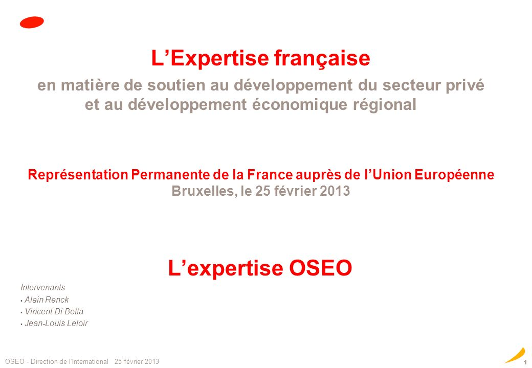 LExpertise française en matière de soutien au développement du secteur privé et au développement économique régional Représentation Permanente de la F