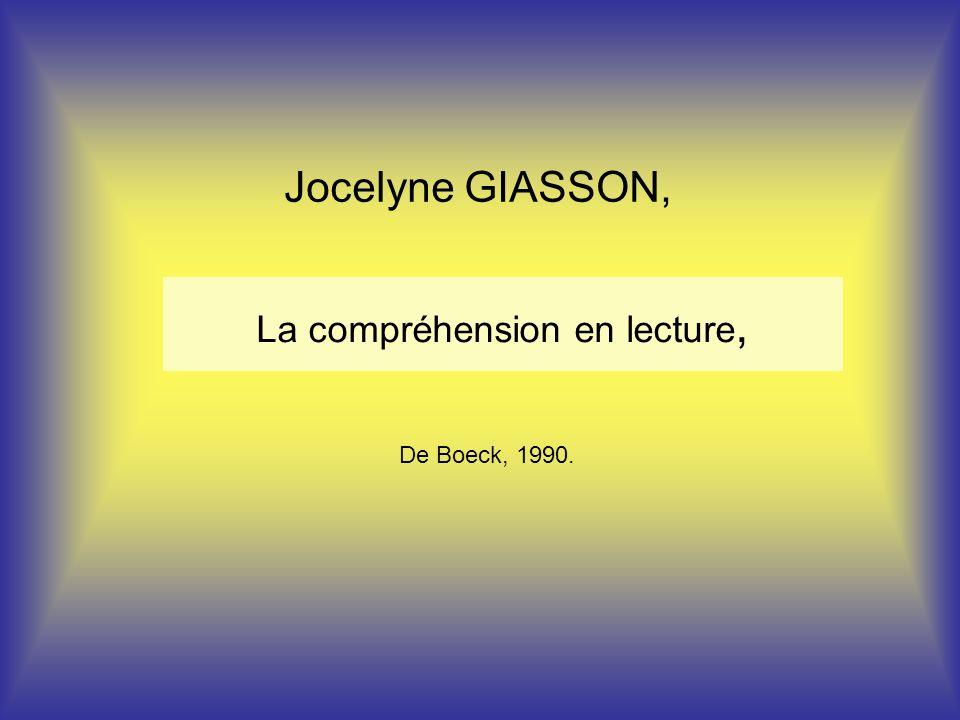 La compréhension en lecture, Jocelyne GIASSON, De Boeck, 1990.
