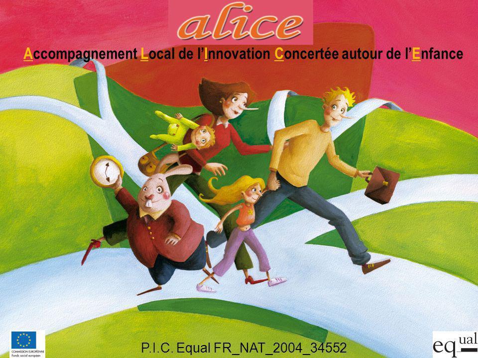 1 P.I.C. Equal FR_NAT_2004_34552 I Accompagnement Local de lInnovation Concertée autour de lEnfance