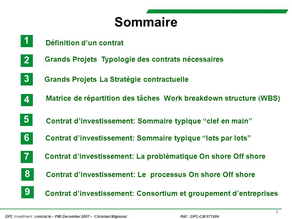 2 DPC Investment contracts – PMI December 2007 – Christian Mignonat Réf. : DPC-CM 071204 Matrice de répartition des tâches Work breakdown structure (